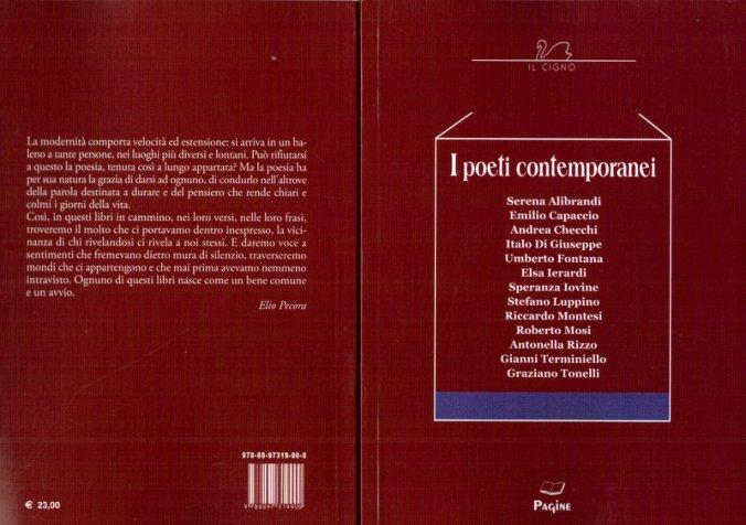 Sono presente nell'antologia dei poeti contemporanei curata da Elio Pecora